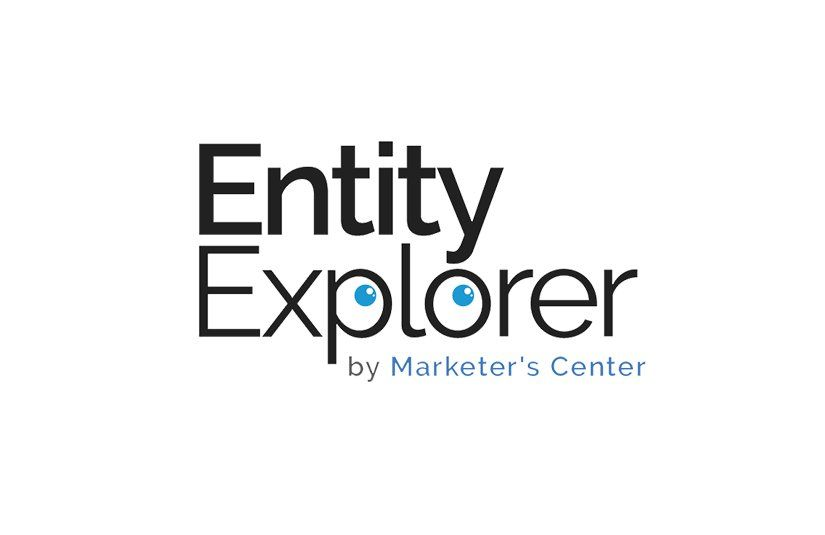 Entity Explorer es una herramienta de Marketers Center que permite explorar entidades y su contexto.